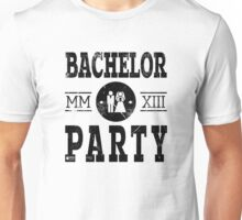 Bachelor Party 2013 MMXIII Unisex T-Shirt