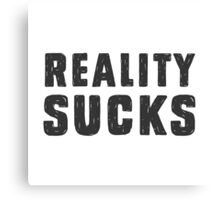 Reality Sucks Canvas Print
