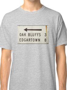 Oak Bluffs Edgartown Road Sign Martha's Vineyard Classic T-Shirt