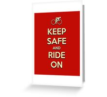 Keep Safe And Ride On Greeting Card