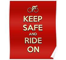 Keep Safe And Ride On Poster