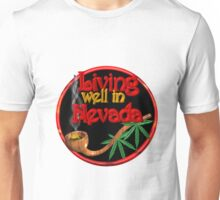 Living well in Nevada w/ cannabis/marijuana  Unisex T-Shirt