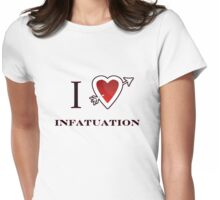I love infatuation valentines day tee  Womens Fitted T-Shirt