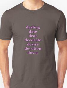 darling date dear decorate desire devotion doves valentines day  Unisex T-Shirt
