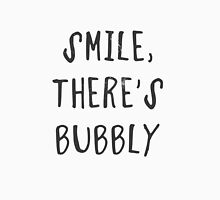 Smile, there's bubbly Unisex T-Shirt