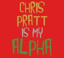 Chris Pratt is My Alpha One Piece - Short Sleeve
