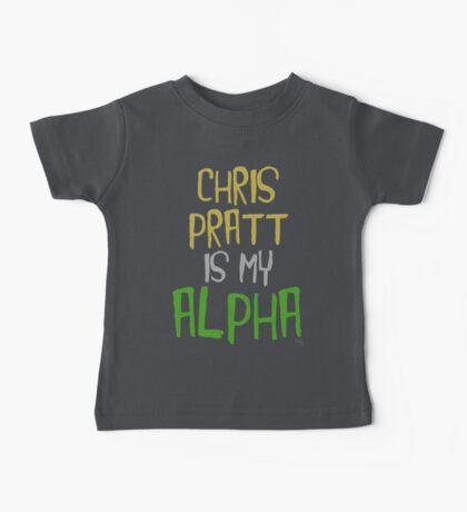 Chris Pratt is My Alpha Baby Tee