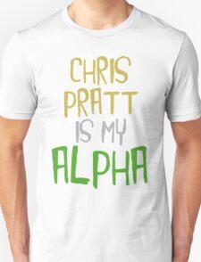 Chris Pratt is My Alpha T-Shirt
