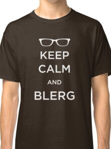 Keep Calm and Blerg Classic T-Shirt