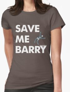 Save Me Barry Womens Fitted T-Shirt