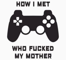 How I met who fucked my mother - Playstation by mpaev