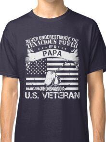 PAPA WHO IS ALSO A U.S. VETERAN Classic T-Shirt