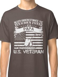 PAPA WHO IS ALSO A U.S. VETERAN Classic T-Shirt