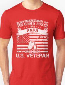 PAPA WHO IS ALSO A U.S. VETERAN T-Shirt