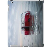 Water doesn't matter iPad Case/Skin