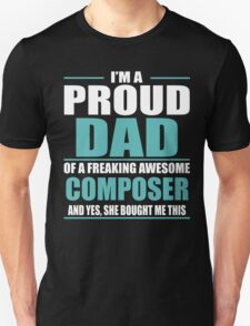 I'M A PROUD DAD OF A FREAKING AWESOME COMPOSER T-Shirt