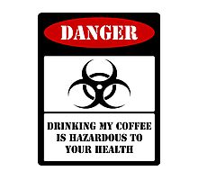 Hazardous Coffee!! Photographic Print