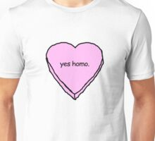 yes homo Unisex T-Shirt