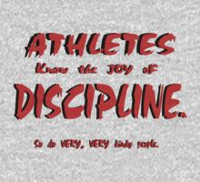 Discipline. Good for athletes. And... other people... by Weber Consulting