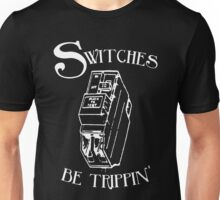 Switches be trippin' (for dark shirts) Unisex T-Shirt