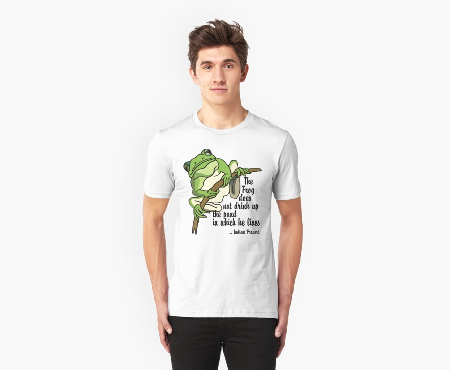 "Earth Day ""The Frog Does Not Drink Up The Pond In Which It Lives"" by HolidayT-Shirts"