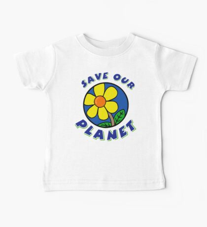 """Earth Day """"Save Our Planet"""" Baby Tee"""