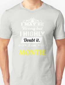 MONTIE I May Be Wrong But I Highly Doubt It I Am - T Shirt, Hoodie, Hoodies, Year, Birthday T-Shirt