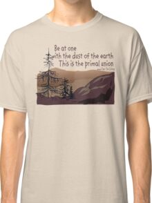 "Earth Day ""Be At One With The Dust Of The Earth..."" Classic T-Shirt"