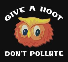 "Earth Day ""Give A Hoot Don't Pollute"" Dark Kids Clothes"