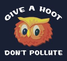 """Earth Day """"Give A Hoot Don't Pollute"""" Dark Kids Clothes"""