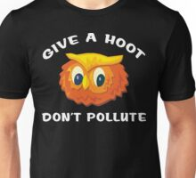 "Earth Day ""Give A Hoot Don't Pollute"" Dark Unisex T-Shirt"