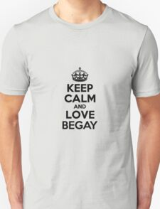 Keep Calm and Love BEGAY T-Shirt