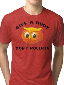 "Earth Day ""Give A Hoot Don't Pollute"" Tri-blend T-Shirt"