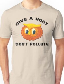 "Earth Day ""Give A Hoot Don't Pollute"" Unisex T-Shirt"