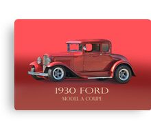 1930 Ford Model A Coupe w/ID Canvas Print