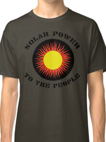 "Earth Day ""Solar Power To The People"" Classic T-Shirt"