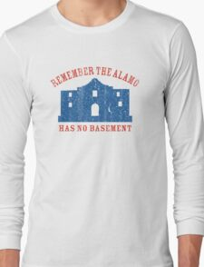 Vintage Alamo Has No Basement Long Sleeve T-Shirt