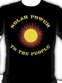 """Earth Day """"Solar Power - To The People"""" Dark T-Shirt"""
