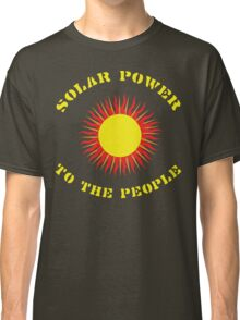"Earth Day ""Solar Power - To The People"" Dark Classic T-Shirt"