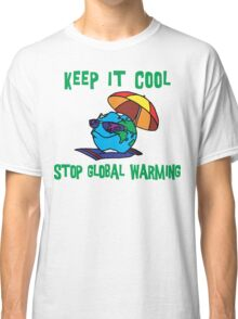 "Earth Day ""Keep It Cool - Stop Global Warming"" Classic T-Shirt"