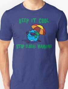"Earth Day ""Keep It Cool - Stop Global Warming"" Unisex T-Shirt"