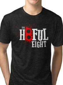 Hate The Eight Tri-blend T-Shirt