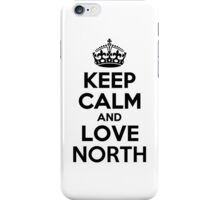 Keep Calm and Love NORTH iPhone Case/Skin