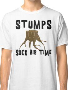 Earth Day Stumps Suck Classic T-Shirt