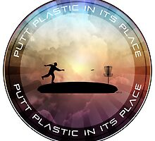 Putt Plastic In Its Place by Phil Perkins