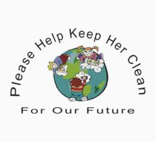 Earth Day Please Keep Her Clean Kids Tee