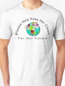 Earth Day Please Keep Her Clean Unisex T-Shirt
