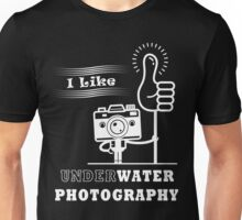 I Like Underwater Photography Unisex T-Shirt
