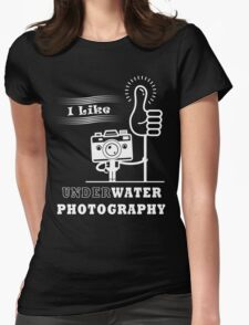 I Like Underwater Photography Womens Fitted T-Shirt
