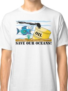 Earth Day Save Our Oceans Classic T-Shirt